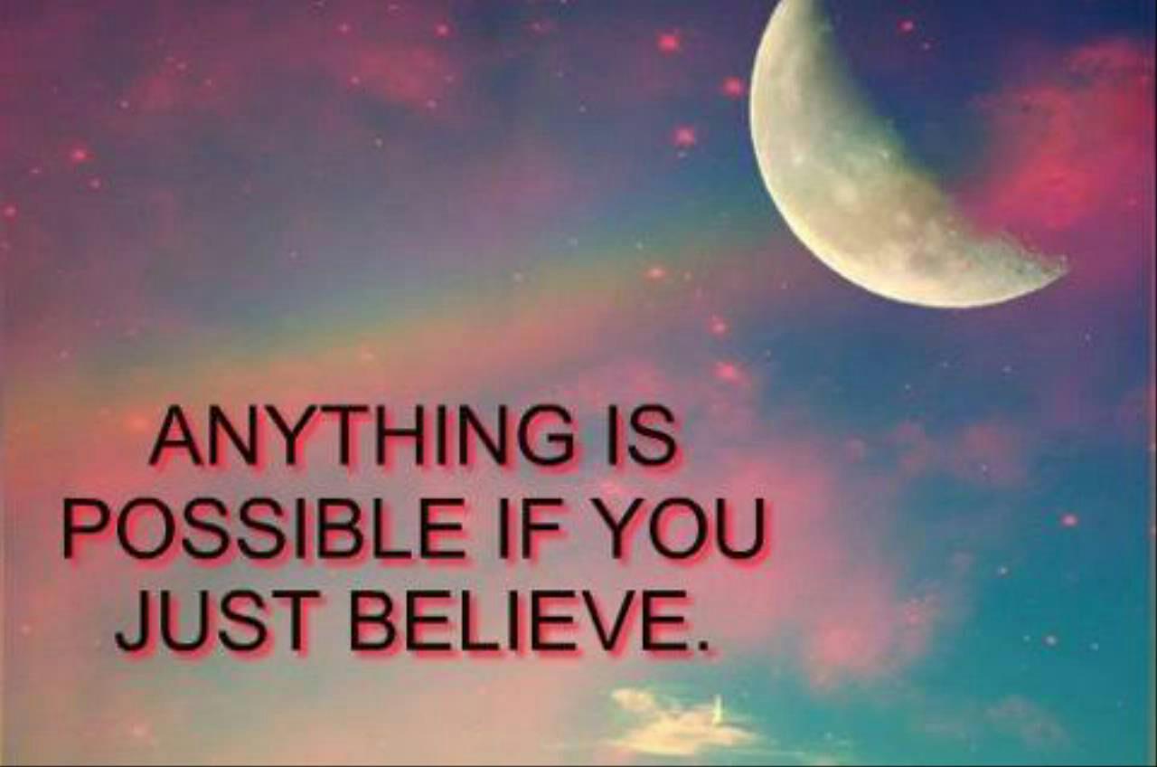 Semuanya mungkin jika kamu percaya - Kata Mutiara Tentang Kebijaksanaan