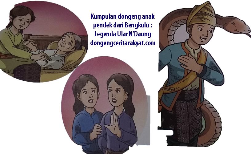 Kumpulan dongeng anak pendek dari Bengkulu Legenda Ular NDaung