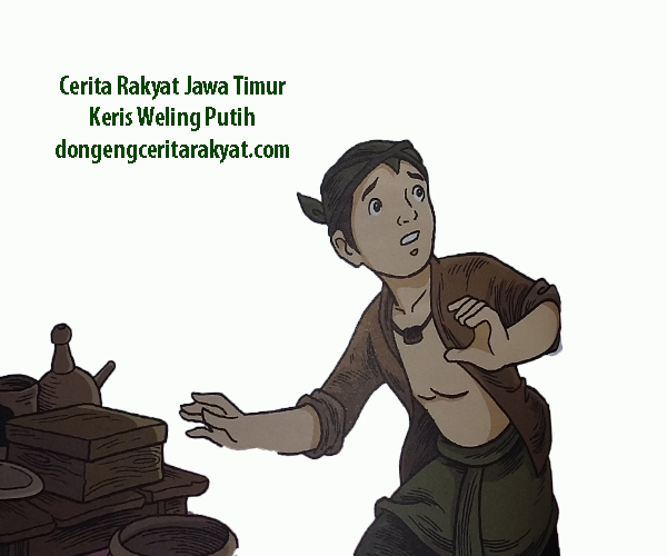 Cerita Rakyat Jawa Timur Keris Weling Putih