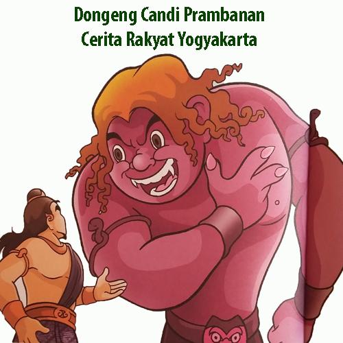 Dongeng Candi Prambanan Cerita Rakyat Yogyakarta