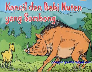 Cerita Dongeng Si Kancil Anak Nakal Dan Babi Sombong