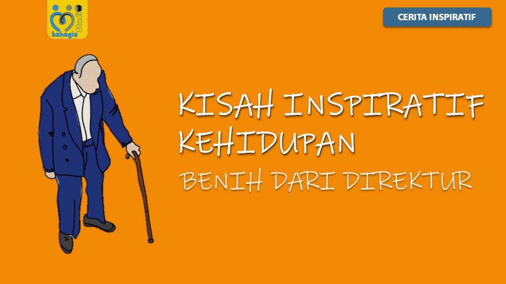 VIDEO CERITA KISAH INSPIRATIF KEHIDUPAN BENIH DARI DIREKTUR