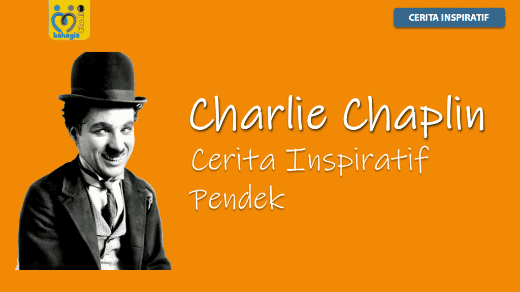 cerita inspiratif pendek charlie chaplin