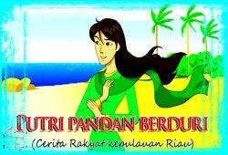 Cerita Dongeng Daerah Riau : Legenda Putri Pandan Berduri