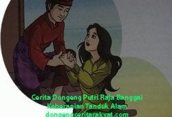Cerita Dongeng Putri Raja Banggai dan Tanduk Alam