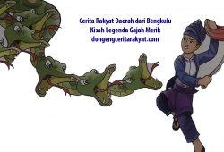 Cerita Rakyat Bengkulu : Legenda Gajah Merik