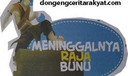 Cerita Rakyat Dari Kalimantan : Wafatnya Raja Bunu