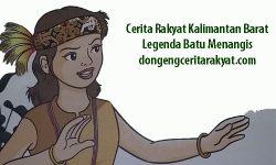 Cerita Rakyat Kalimantan Barat : Batu Menangis