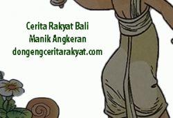 Cerita Rakyat Bali Manik Angkeran