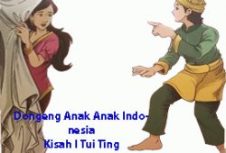 Dongeng Anak Anak Indonesia : Kisah I Tui Ting